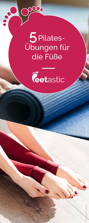 Wellness für die Füße - Wir zeigen Ihnen 5 einfachen Pilates Übungen zum Nachmachen mit denen Sie Ihr Fundament stärken können.